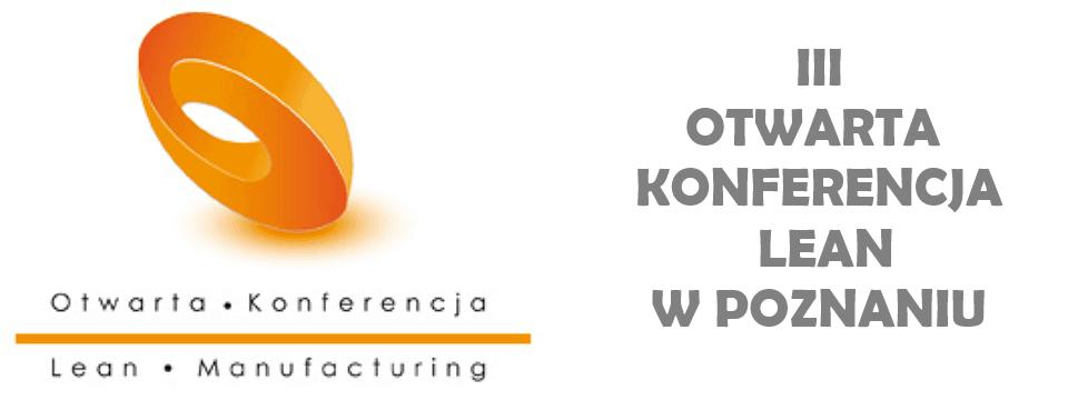 III Otwarta Konferencja Lean w Poznaniu – podsumowanie