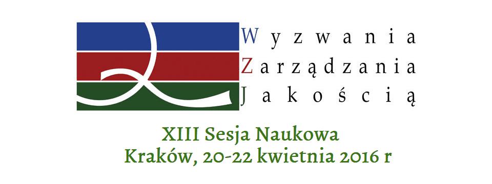 """XIII Sesja Naukowa z cyklu """"Wyzwania Zarządzania Jakością"""""""