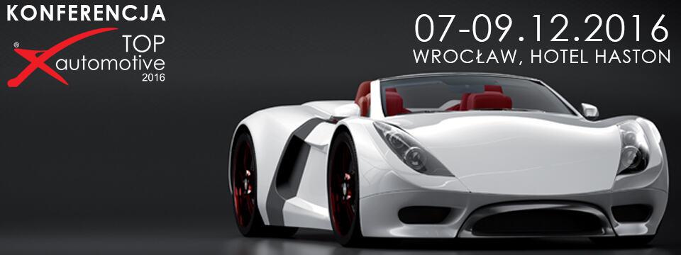 Konferencja TOP automotive 2016 – druga edycja już w grudniu we Wrocławiu