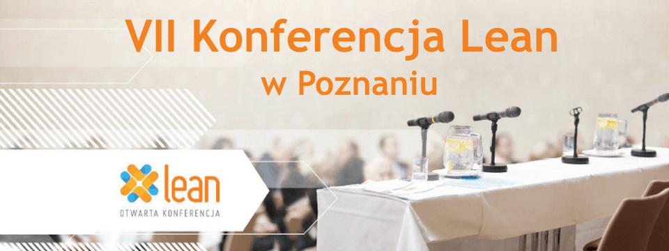 VII Otwarta Konferencja Lean w Poznaniu