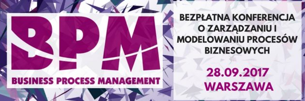 Konferencja Business Process Management – BPM Gigacon 28.09.2017, Warszawa