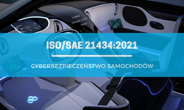 ISO/SAE 21434:2021 – tak ISO walczy o cyberbezpieczeństwo samochodów